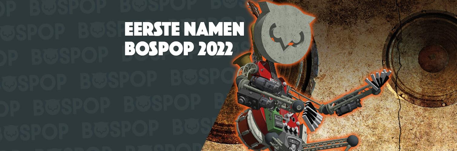 EERSTE NAMEN BOSPOP 2022